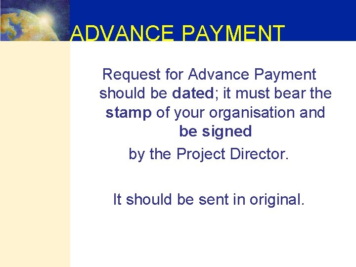 ADVANCE PAYMENT Request for Advance Payment should be dated; it must bear the stamp