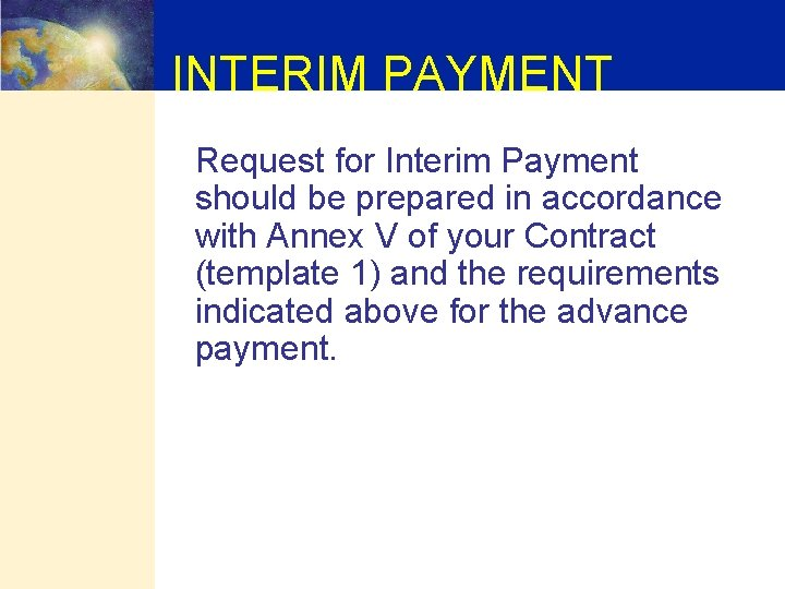 INTERIM PAYMENT Request for Interim Payment should be prepared in accordance with Annex V