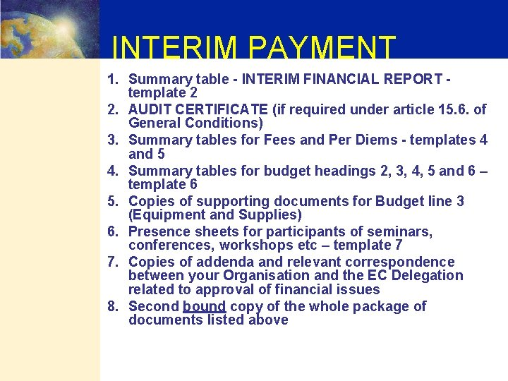 INTERIM PAYMENT 1. Summary table - INTERIM FINANCIAL REPORT template 2 2. AUDIT CERTIFICATE