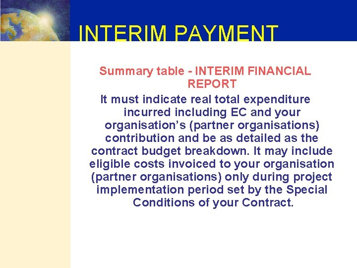 INTERIM PAYMENT Summary table - INTERIM FINANCIAL REPORT It must indicate real total expenditure