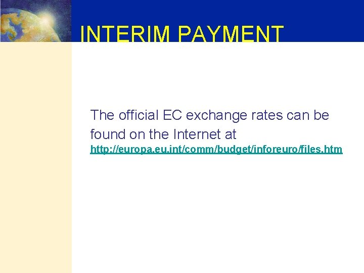 INTERIM PAYMENT The official EC exchange rates can be found on the Internet at