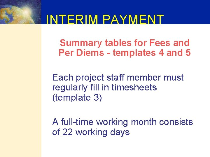 INTERIM PAYMENT Summary tables for Fees and Per Diems - templates 4 and 5