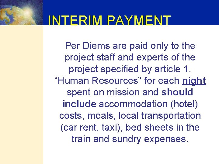 INTERIM PAYMENT Per Diems are paid only to the project staff and experts of