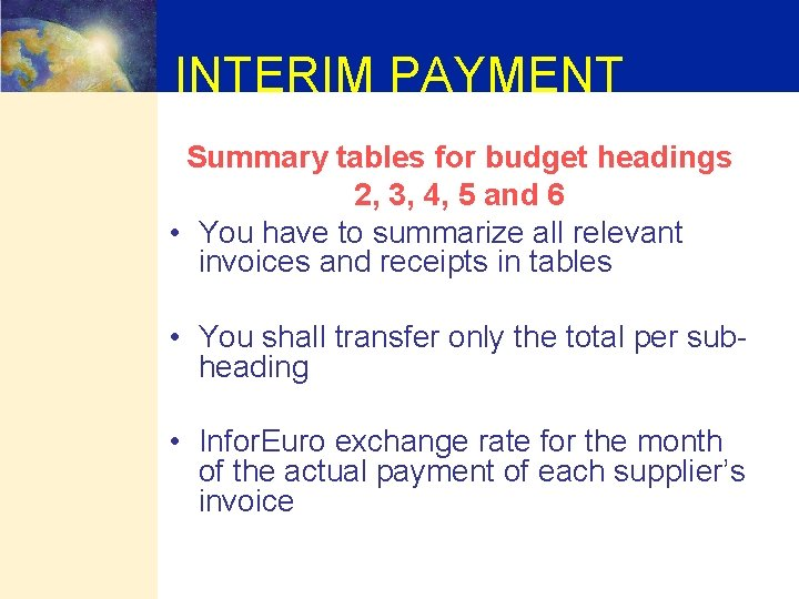 INTERIM PAYMENT Summary tables for budget headings 2, 3, 4, 5 and 6 •