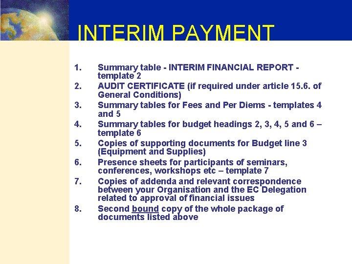 INTERIM PAYMENT 1. 2. 3. 4. 5. 6. 7. 8. Summary table - INTERIM