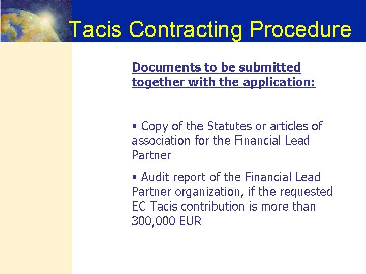 Tacis Contracting Procedure Documents to be submitted together with the application: § Copy of