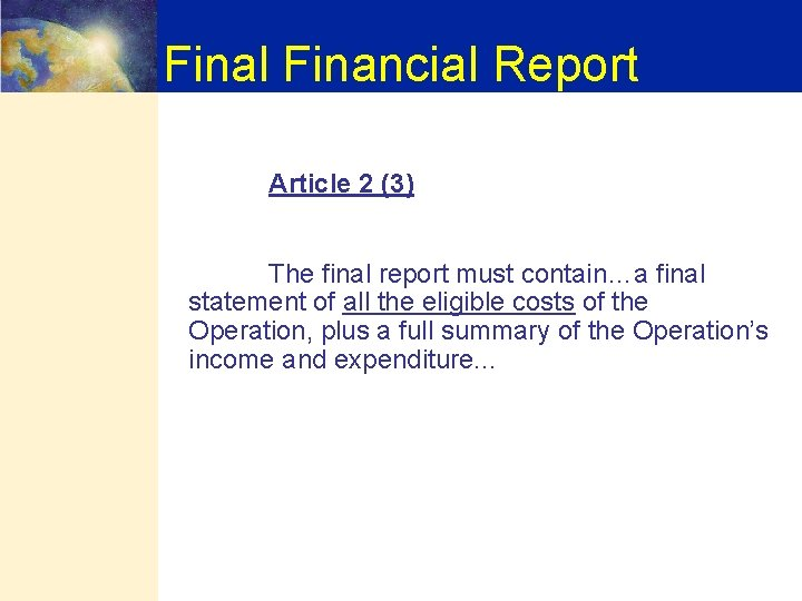 Final Financial Report Article 2 (3) The final report must contain…a final statement of