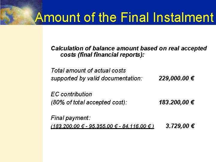 Amount of the Final Instalment Calculation of balance amount based on real accepted costs