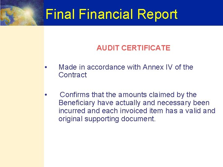 Final Financial Report AUDIT CERTIFICATE • Made in accordance with Annex IV of the