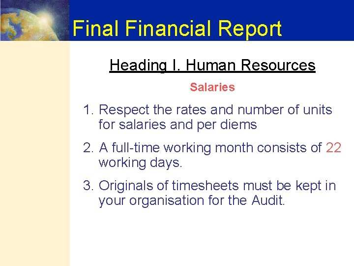Final Financial Report Heading I. Human Resources Salaries 1. Respect the rates and number