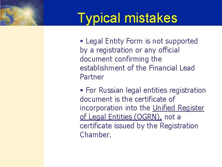 Typical mistakes § Legal Entity Form is not supported by a registration or any