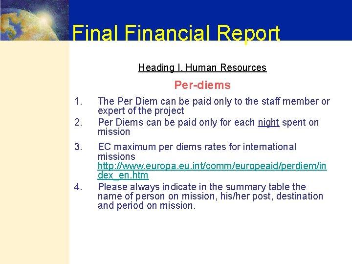 Final Financial Report Heading I. Human Resources Per-diems 1. 2. 3. 4. The Per