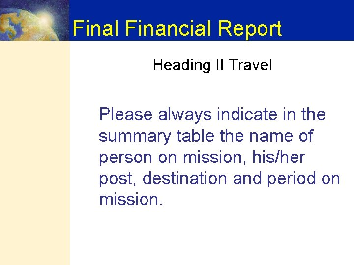 Final Financial Report Heading II Travel Please always indicate in the summary table the