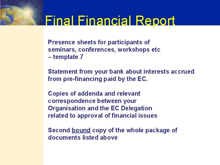 Final Financial Report Presence sheets for participants of seminars, conferences, workshops etc – template
