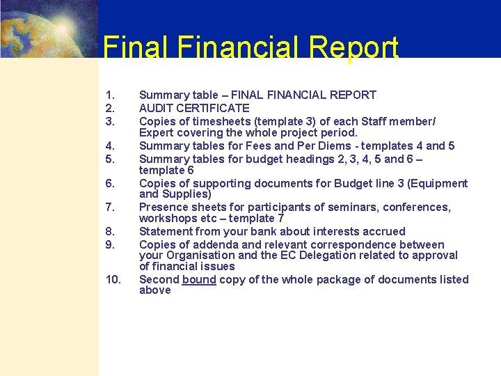 Final Financial Report 1. 2. 3. 4. 5. 6. 7. 8. 9. 10. Summary
