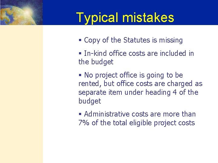 Typical mistakes § Copy of the Statutes is missing § In-kind office costs are