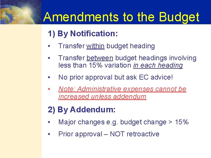 Amendments to the Budget 1) By Notification: • Transfer within budget heading • Transfer