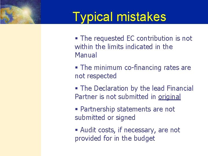 Typical mistakes § The requested EC contribution is not within the limits indicated in