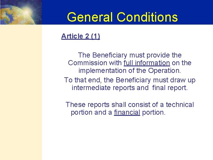General Conditions Article 2 (1) The Beneficiary must provide the Commission with full information