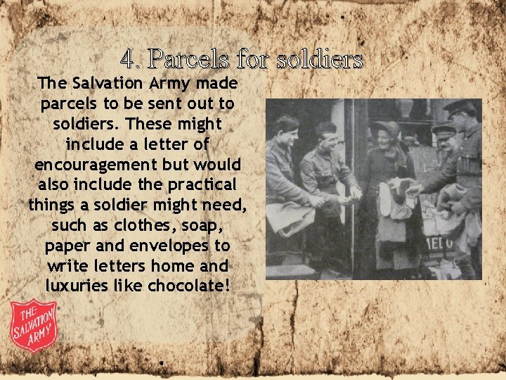 4. Parcels for soldiers The Salvation Army made parcels to be sent out to