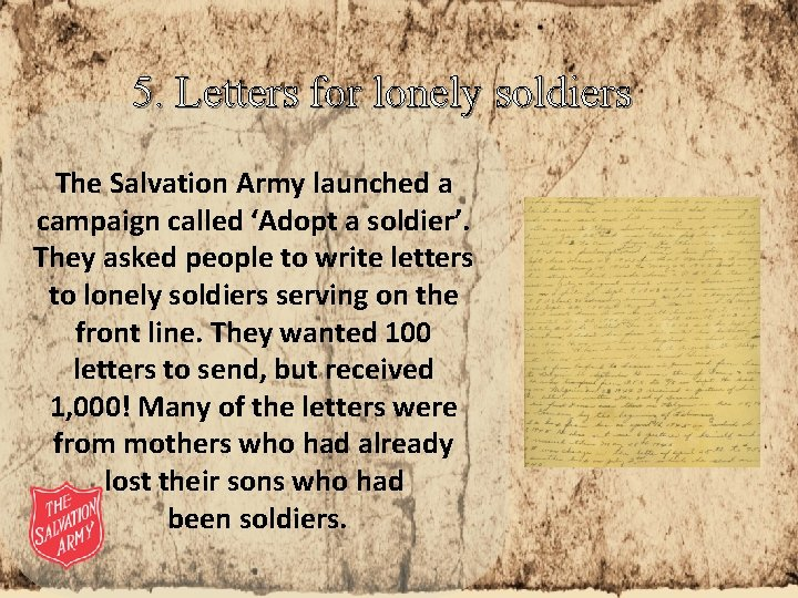 5. Letters for lonely soldiers The Salvation Army launched a campaign called 'Adopt a