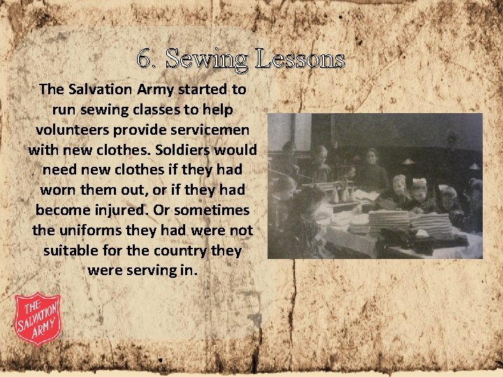 6. Sewing Lessons The Salvation Army started to run sewing classes to help volunteers