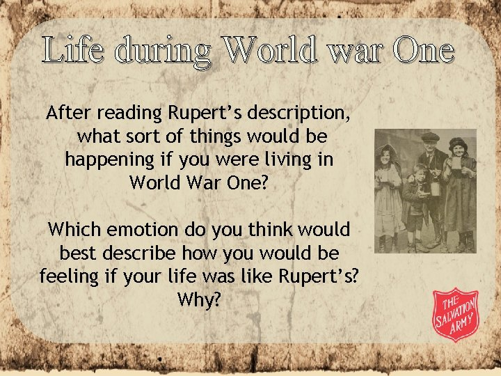 Life during World war One After reading Rupert's description, what sort of things would
