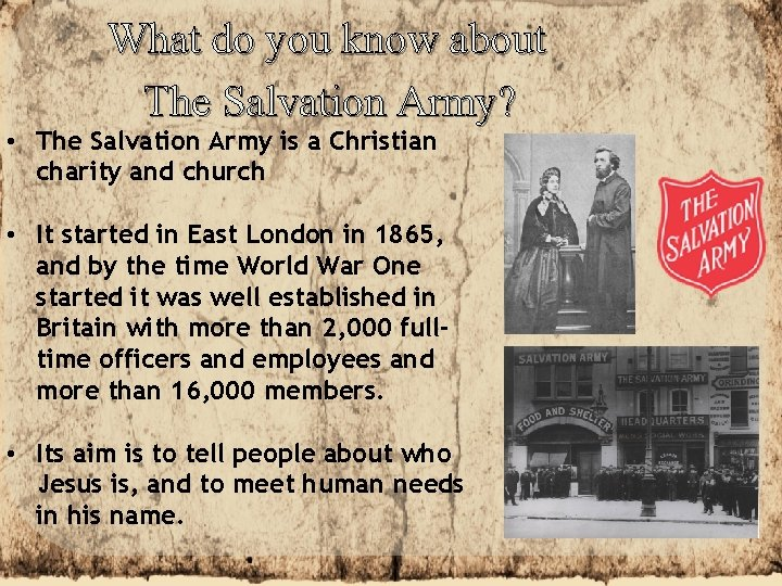 What do you know about The Salvation Army? • The Salvation Army is a