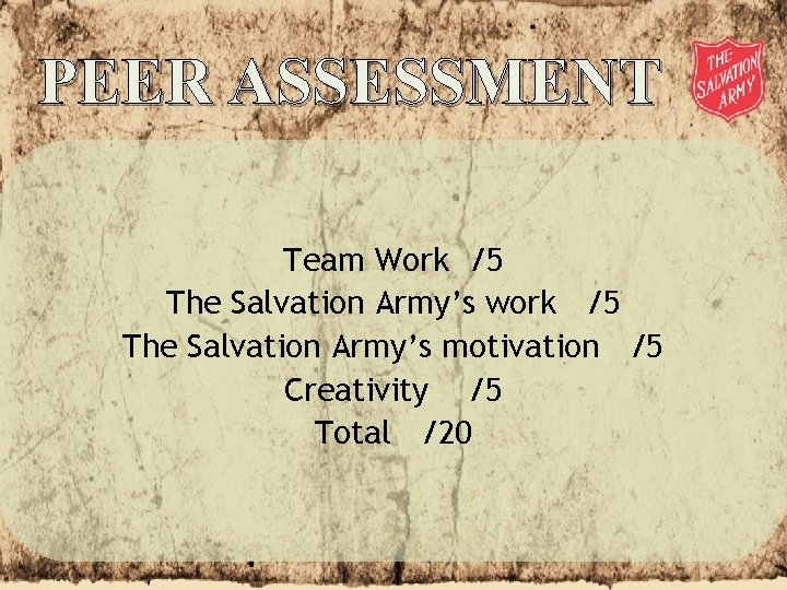 PEER ASSESSMENT Team Work /5 The Salvation Army's work /5 The Salvation Army's motivation