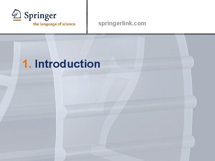 springerlink. com 1. Introduction
