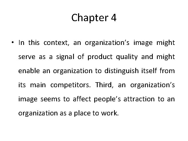 Chapter 4 • In this context, an organization's image might serve as a signal