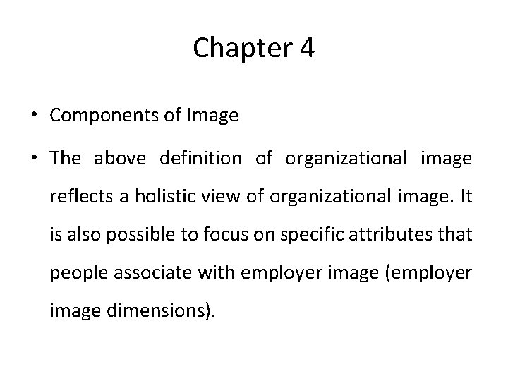 Chapter 4 • Components of Image • The above definition of organizational image reflects