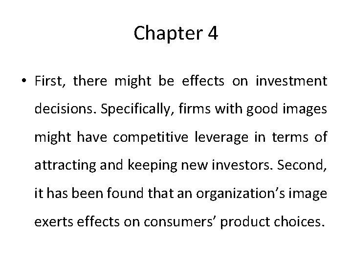 Chapter 4 • First, there might be effects on investment decisions. Specifically, firms with
