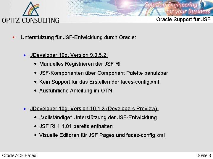 Oracle Support für JSF s Unterstützung für JSF-Entwicklung durch Oracle: · JDeveloper 10 g,