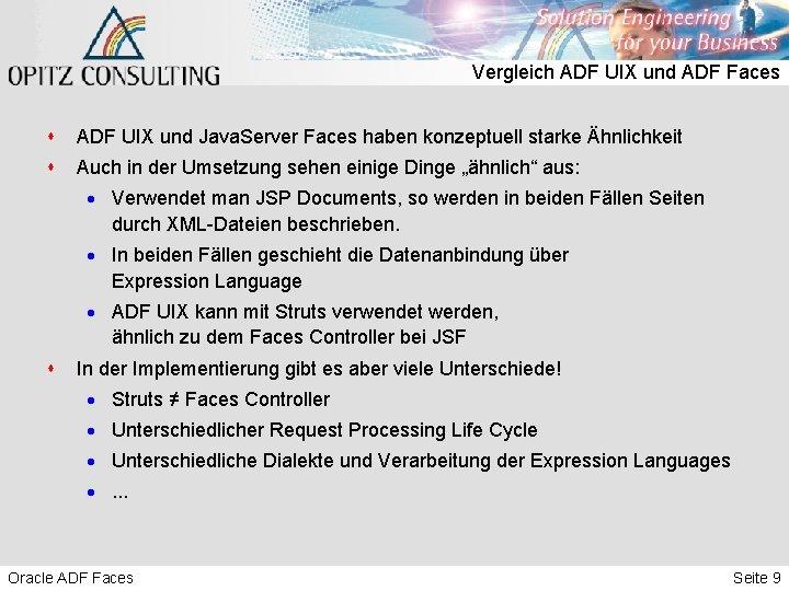Vergleich ADF UIX und ADF Faces s ADF UIX und Java. Server Faces haben
