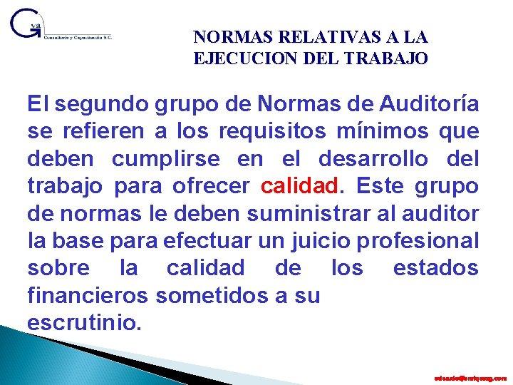 NORMAS RELATIVAS A LA EJECUCION DEL TRABAJO El segundo grupo de Normas de Auditoría