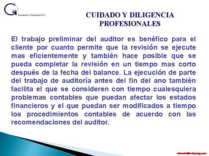 CUIDADO Y DILIGENCIA PROFESIONALES El trabajo preliminar del auditor es benéfico para el cliente