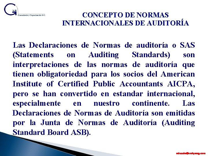 CONCEPTO DE NORMAS INTERNACIONALES DE AUDITORÍA Las Declaraciones de Normas de auditoría o SAS