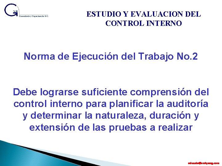 ESTUDIO Y EVALUACION DEL CONTROL INTERNO Norma de Ejecución del Trabajo No. 2 Debe