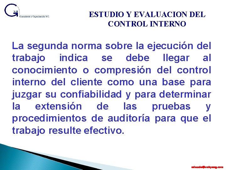 ESTUDIO Y EVALUACION DEL CONTROL INTERNO La segunda norma sobre la ejecución del trabajo