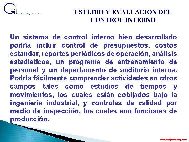 ESTUDIO Y EVALUACION DEL CONTROL INTERNO Un sistema de control interno bien desarrollado podría