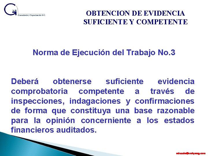 OBTENCION DE EVIDENCIA SUFICIENTE Y COMPETENTE Norma de Ejecución del Trabajo No. 3 Deberá