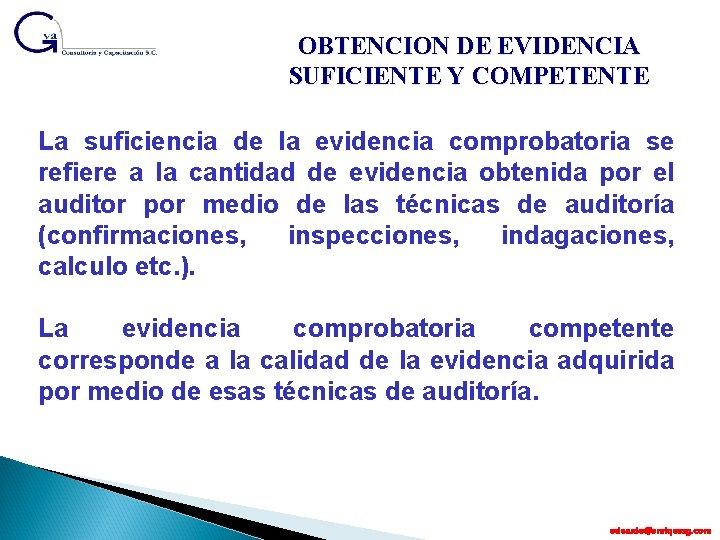 OBTENCION DE EVIDENCIA SUFICIENTE Y COMPETENTE La suficiencia de la evidencia comprobatoria se refiere