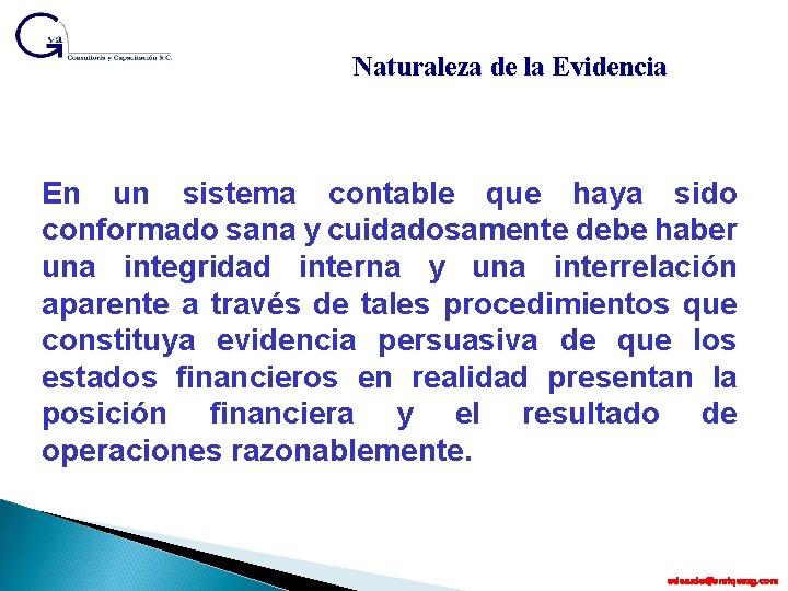 Naturaleza de la Evidencia En un sistema contable que haya sido conformado sana y