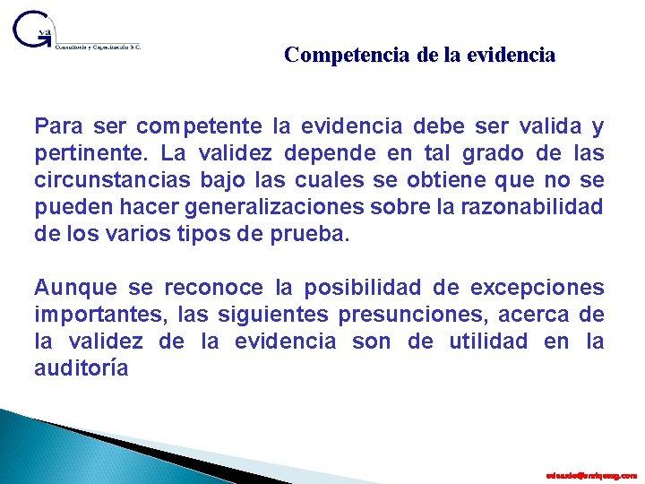 Competencia de la evidencia Para ser competente la evidencia debe ser valida y pertinente.