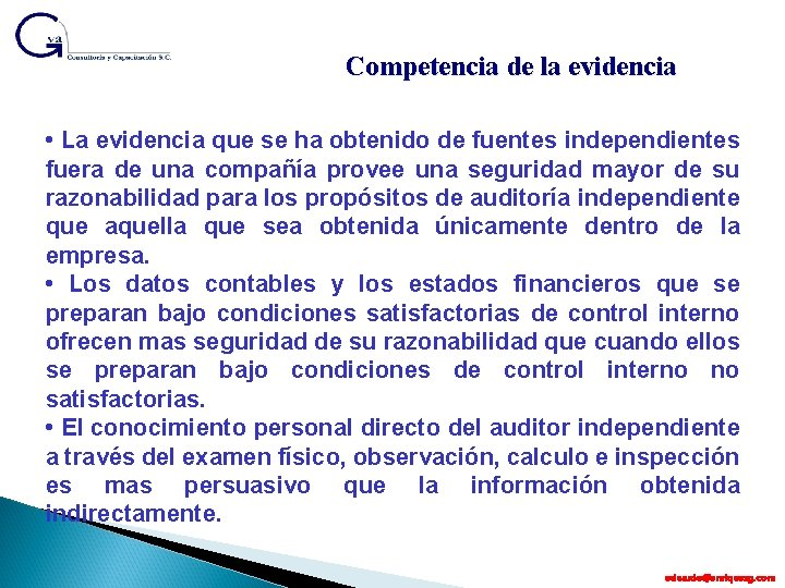 Competencia de la evidencia • La evidencia que se ha obtenido de fuentes independientes