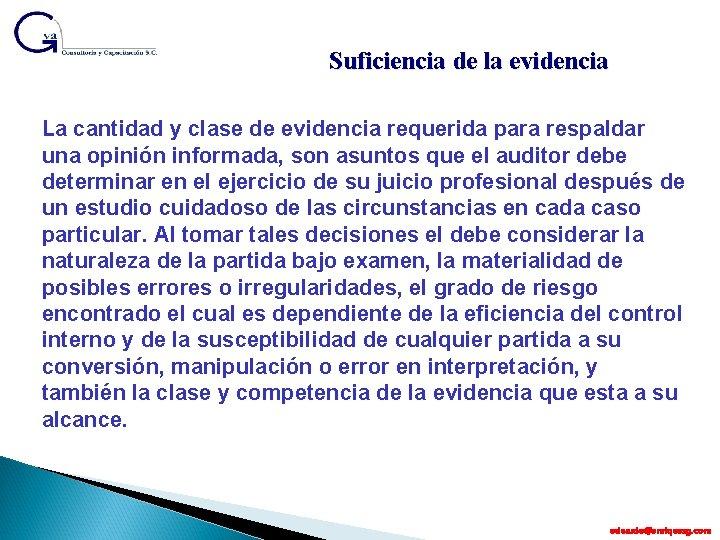 Suficiencia de la evidencia La cantidad y clase de evidencia requerida para respaldar una