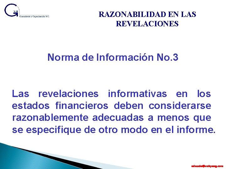 RAZONABILIDAD EN LAS REVELACIONES Norma de Información No. 3 Las revelaciones informativas en los