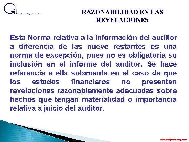 RAZONABILIDAD EN LAS REVELACIONES Esta Norma relativa a la información del auditor a diferencia