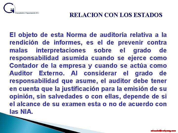 RELACION CON LOS ESTADOS El objeto de esta Norma de auditoría relativa a la